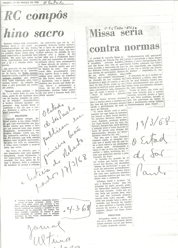 Roberto Carlos concedendo entrevista sobre o assunto e os jornais A gazeta e o Estadão que falam sobre a composição sacra